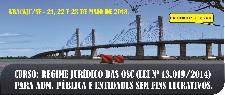 CURSO: REGIME JURÍDICO DAS OSC (LEI Nº 13.019/2014) PARA ADM. PÚBLICA E ENTIDADES SEM FINS LUCRATIVOS. (ARACAJU/SE-  21, 22 e 23 DE MAIO DE 2018)