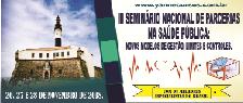 III SEMINÁRIO NACIONAL DE PARCERIAS NA SAÚDE PÚBLICA: NOVOS MODELOS DE GESTÃO, LIMITES E CONTROLES. (SALVADOR/BA - 26, 27 E 28 DE NOVEMBRO DE 2018)