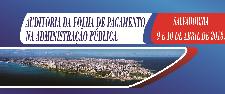 AUDITORIA DA FOLHA DE PAGAMENTO NA ADMINISTRAÇÃO PÚBLICA (SALVADOR - BA - 9 E 10 DE ABRIL DE 2018)