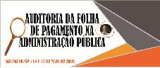 AUDITORIA DA FOLHA DE PAGAMENTO NA ADMINISTRAÇÃO PÚBLICA (SÃO PAULO/SP - 14 E 15 DE MAIO DE 2018)